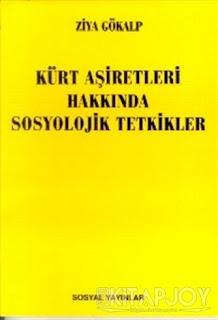 Ziya Gökalp - Kürt Asiretleri Hakkında Sosyolojik Tetkikler