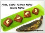 nattu vazhai pazham | banana Halwa