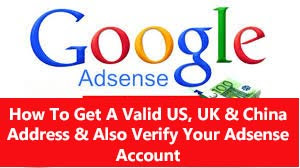 how to get a valid us uk and china address for your adsense address verification