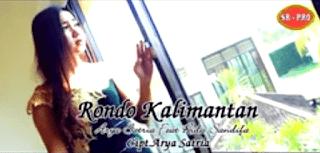 Lirik Lagu Rondo Kalimantan - Arya Satria Feat Rida Sandifa