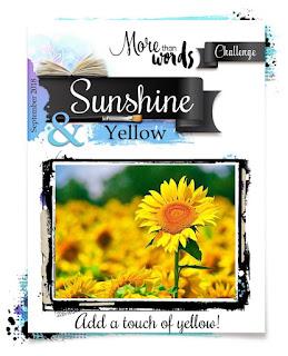 http://morethanwordschallenge.blogspot.com/2018/09/september-2018-main-challenge-sunshine.html