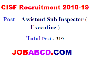 CISF Recruitment 2018-19 Post – Assistant Sub Inspector (  Executive ) , CISF SI admit card ,  CISF SI result ,  CISF SI exam Syllabus ,  CISF SI cutoff list ,  CISF SI offline form