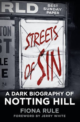 Streets of Sin A Dark Biography of Notting Hill by Fiona Rule book cover