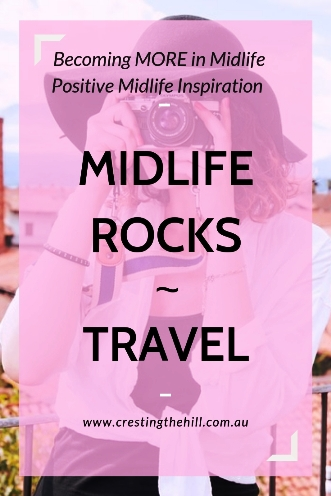 MIDLIFE ROCKS! ~ Travel now or dream of travel later - midlife is the time for travelling. #midlife #travel