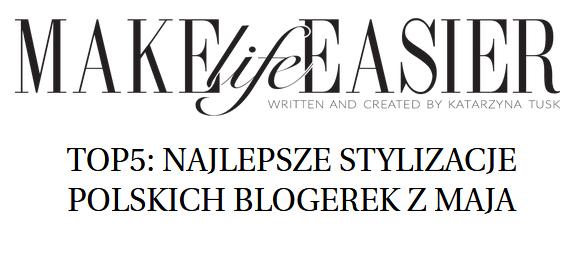 https://makelifeeasier.pl/moda-i-styl/top5-najlepsze-stylizacje-polskich-blogerek-z-maja-2/