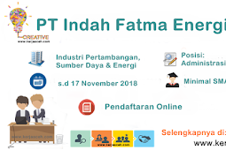 Lowongan Kerja Aceh  terbaru  2018  SMA   Administrasi Operasional  Gaji 3 s.d 5 Juta di PT Indah Fatma Energi Banda Aceh