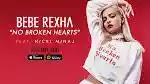 Music: Bebe Rexha ft Nicki Minaj – No Broken Hearts