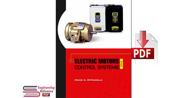 Electric Motors and Control Systems By frank d. petruzella.