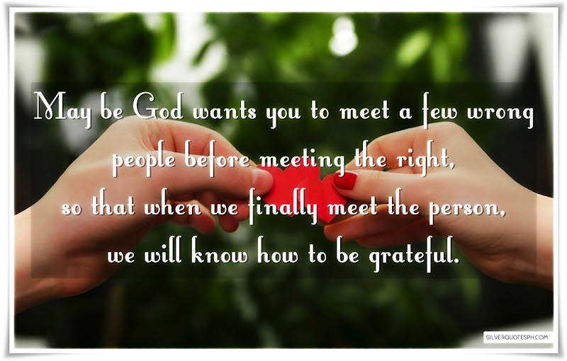 May Be God Wants You To Meet A Few Wrong People Before Meeting The Right, Picture Quotes, Love Quotes, Sad Quotes, Sweet Quotes, Birthday Quotes, Friendship Quotes, Inspirational Quotes, Tagalog Quotes