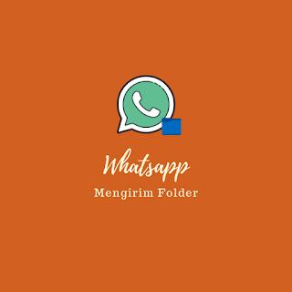 Cara Mengirim folder lewat Whatsapp