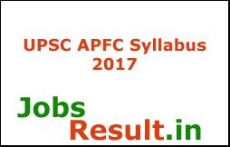 UPSC APFC Syllabus 2017