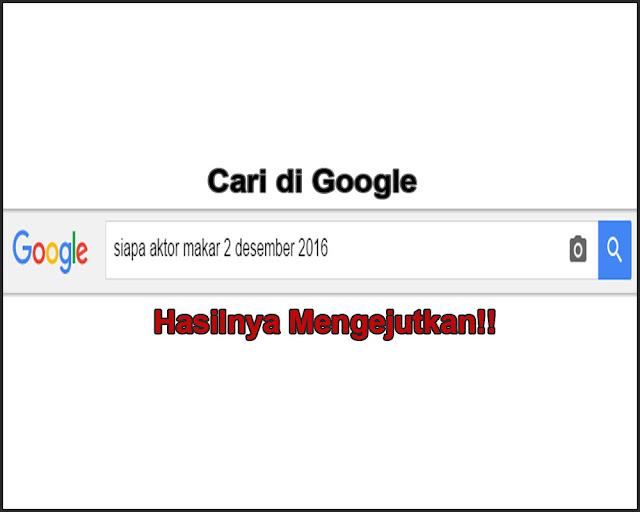 "Setelah Kapolri Suruh Lihat Google, Akhirnya Terungkap! Ini Dia ""Aktor Makar 2 Desember"" Menurut Google"