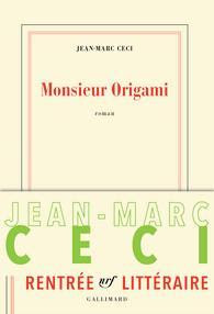 Monsieur Origami - Jean-Marc Ceci - Editions Gallimard - 2016