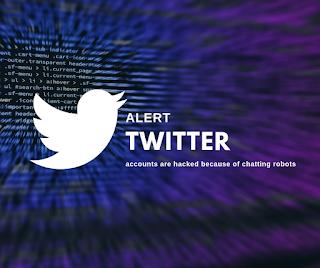 حسابات تويتر تتعرض للقرصنه بسبب روبوتات الدردشه الكتابيه