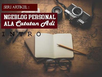 Ngeblog Personal Ala Catatan Adi
