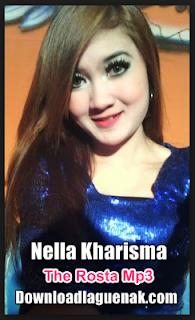 Kumpulan Lagu Nella Kharisma The Rosta Mp3 Terbaru