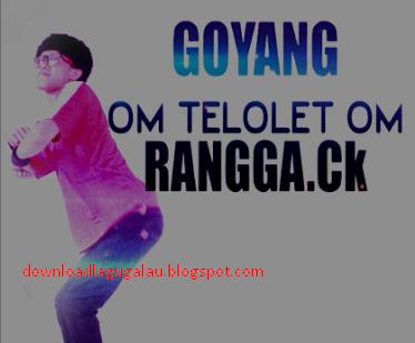 Download Lagu Goyang Om Telolet Mp3 Terbaru (Rangga CK)