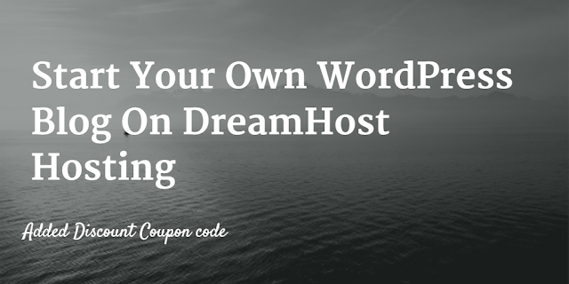 Start Your Own WordPress Blog On DreamHost Hosting (Coupon Code)