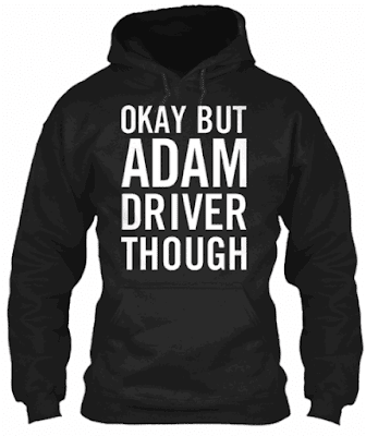 Okay but Adam driver though T Shirt Hoodie Sweatshirt