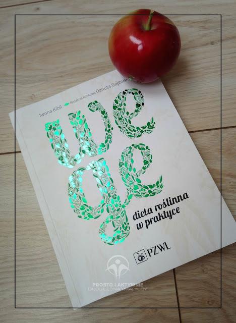 Wege. Dieta roślinna w praktyce - kopalnia wiedzy na temat diety wegetariańskiej