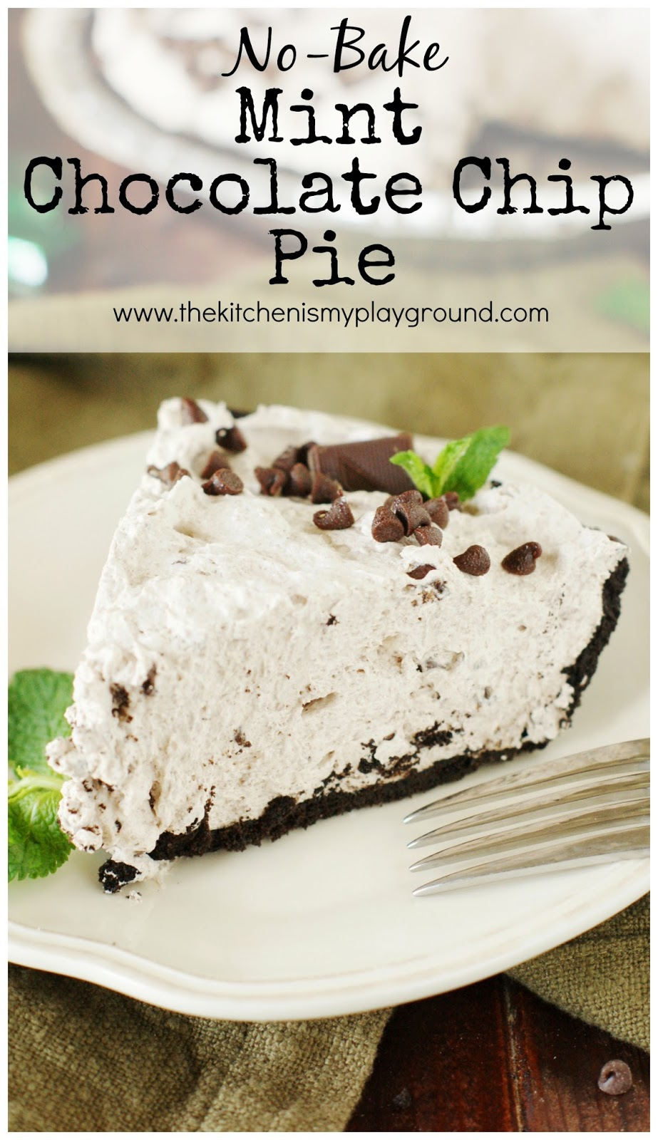 No-Bake Mint Chocolate Chip Pie - The Kitchen is My Playground