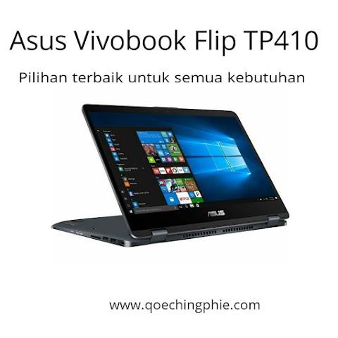 Laptop Asus Vivobook Flip TP410 Pilihan terbaik untuk semua kebutuhan