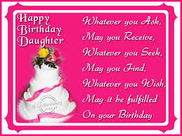 Happy Birthday wishes quotes for daughter: whatever you ask, may you receive