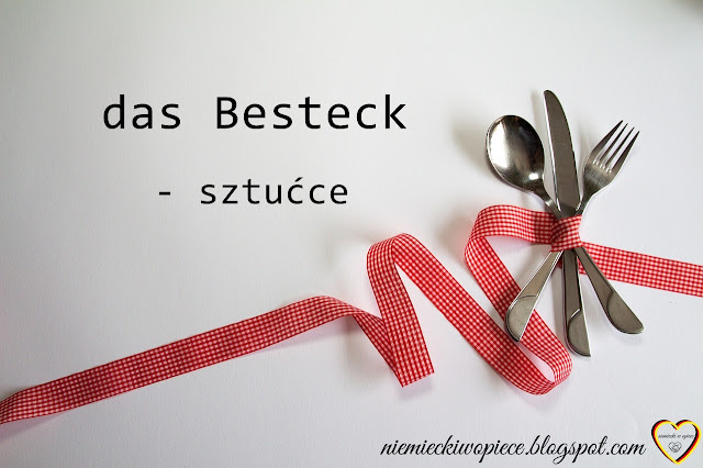 Niemiecki w opiece - Besteck czyli słów kilka o sztućcach