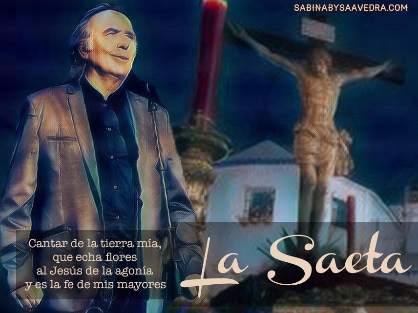 Pongamos Que Hablo De Joaquín La Saeta
