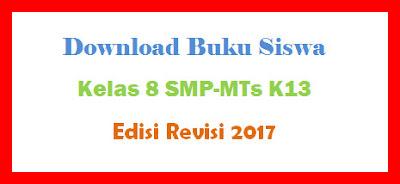 Buku Siswa Kelas 8 SMP-MTs K13 Edisi Revisi 2017