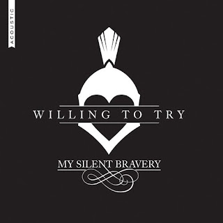 MY SILENT BRAVERY - Willing to Try (Acoustic) (2019