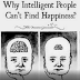 5 Reasons Why Intelligent People Can't Find Happiness
