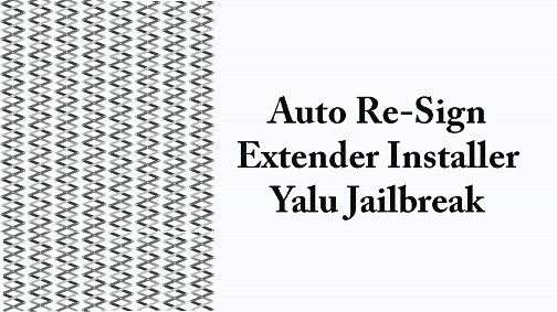 How to install and Use Extender Installer to Re-Sign iOS 10.2 Yalu Jailbreak