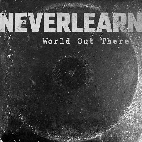 "Neverlearn stream new song ""World Out There"""