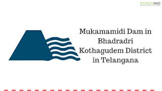 Mukamamidi Dam in Bhadradri Kothagudem District in Telangana
