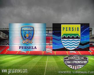 Piala Jendral Sudirman Persela Lamongan VS Persib Bandung