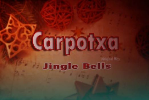 Carpotxa - Jingle Bells (Original Mix)