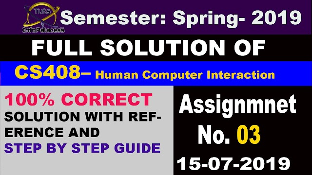 Solution of CS408 Assignment No 3 Spring 2019