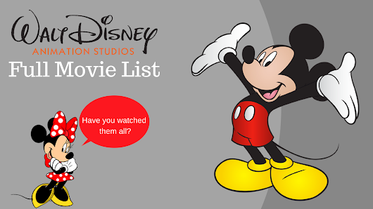 WALT DISNEY ANIMATION STUDIO MOVIE LIST: Have you watched all 56?