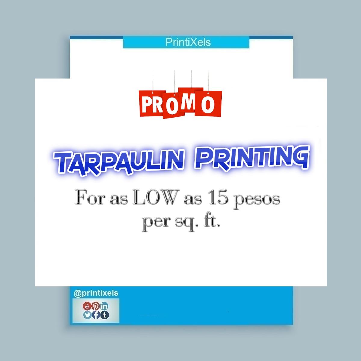 PROMO: Tarpaulin Printing for as LOW as 15 pesos per sq. ft.