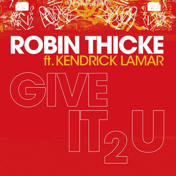 Give It 2 U by Robin Thicke Featuring Kendrick Lamar