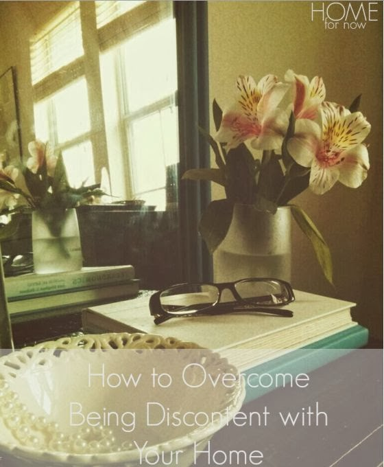 How to Overcome Being Discontent with Your Home