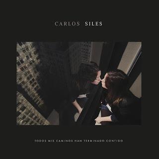 Carlos Siles Todos mis caminos han terminado contigo