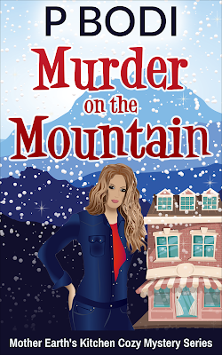 Murder on the Mountain Mother Earth's Kitchen Cozy Mystery Series Book 2
