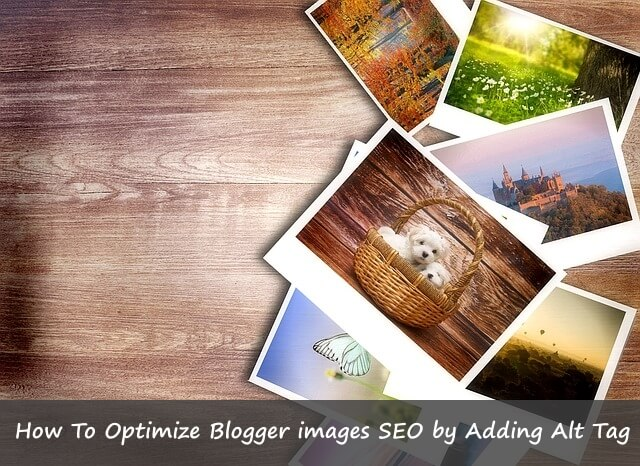 How to Optimize Blogger Images SEO by Adding ALT Tag