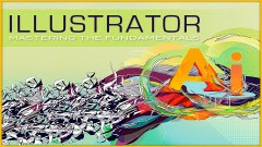 [Download] Adobe Illustrator: Mastering the Fundamentals