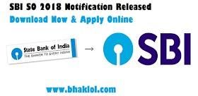 SBI SO 2018 Notification Released: Download Now & Apply Online