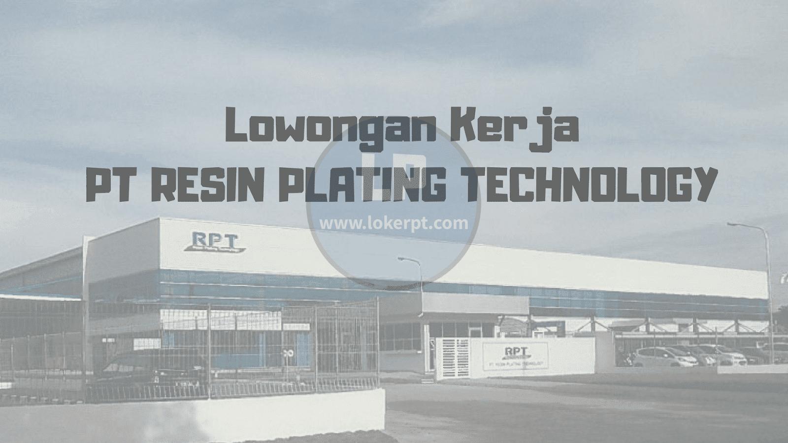 Lowongan Kerja PT Resin Plating Technology (PT RPT)
