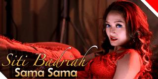 Lirik Lagu Sama Sama - Siti Badriah