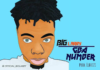 Music: Big Larry – Gba Number ( Prod. By Elbuzzi )